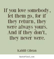If You Really Love Someone Quotes Inspiration Quotes About Love If You Love Somebody Let Them Go For If They