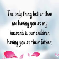 New Dad Quotes Simple 48 Love Quotes For Husband Text And Image Quotes