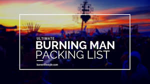 Packing Lists Ultimate Burning Man Packing List: Who's Ready For The Burn ...