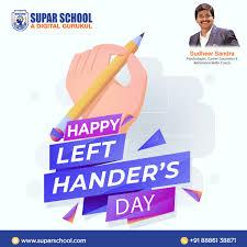 Supar School - International Lefthanders Day is observed...