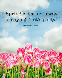 Beautiful Spring Quotes Best of The 24 Best Spring Quotes Images On Pinterest Pretty Words The
