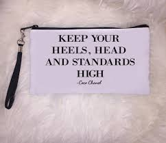 Chanel Beauty Quotes Best of Keep Your Heels Head Standards High Clutch Quote Clutch Clutch