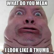 Image result for looks like a thumb