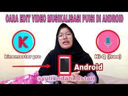 Tentukan puisi yang akan dimainkan. 30 25 Mb Cara Edit Video Musikalisasi Puisi Di Android Download Lagu Mp3 Gratis Mp3 Dragon