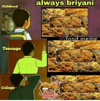Always Brlyan Childhood Teenage College Food Memes College Meme On