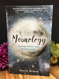 Moonology Working With The Magic Of Lunar Cycles Yasmin Boland