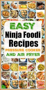 72 Easy Ninja Foodi Recipes Instructions On How To Use
