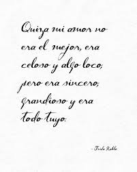 Frida Kahlo Quotes Spanish Quotes Simple Love Quotes In Spanish