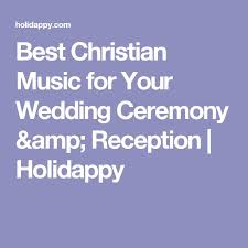best 25 christian wedding songs ideas on pinterest christian Christian Wedding Ceremony Worship Songs best christian music for your wedding ceremony & reception holidappy Praise and Worship