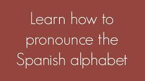 Learning how to pronounce the spanish alphabet, or abecedario. Learn How To Pronounce The Spanish Alphabet Youtube