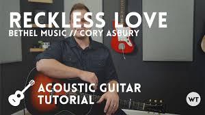 Reckless Love Tutorial Acoustic Guitar Cory Asbury Bethel Music