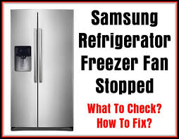 samsung refrigerator freezer fan not working defrost what to check how to fix
