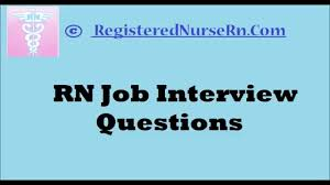nurse unit manager interview questions registered nurse rn job interview questions youtube