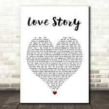 Taylor Swift Love Story White Heart Song Lyric Quote Music Print -  SongLyricPrints.co.uk