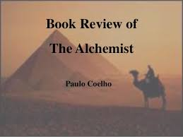 book review the alchemist book review ofthe alchemist paulo coelho