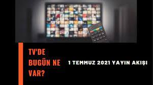 1 Temmuz 2021 TV yayın akışı! ATV, Kanal D, Show TV, Star TV, Fox Tv, TRT1,