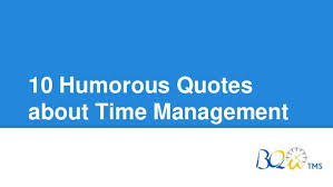 Time Management Quotes Beauteous 48 Humorous Quotes About Time Management