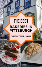 17 Bakeries In Pittsburgh You Must Try To Satisfy Your Cravings