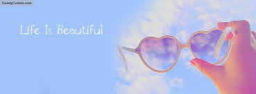 Beautiful Cover Photos With Quotes For Facebook Best Of Life Is Beautiful Facebook Cover TrendyCovers