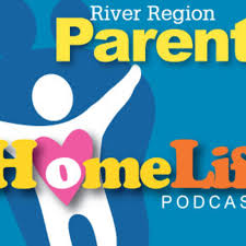 River Region Parents Home Life Podcast