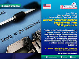 ilearn america writing in academic publishing straight to the needed to improve abstract writing by joining this workshop participants will be able to identify the qualities of an effective abstract and improve