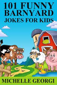 101 barnyard jokes for kids puns riddles and knock knock jokes every child will love ebook by mice georgi 9781311216946 rakuten kobo