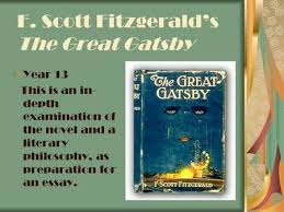 introduction to f scott fitzgerald s the great gatsby ppt  f scott fitzgerald s the great gatsby year 13 this is an in depth examination