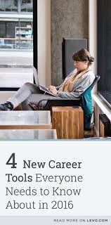 4 New Career Tools Everyone Needs To Know About In 2016 Job