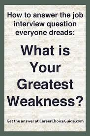 Weaknesses For Interview Examples What Are Your Greatest Weaknesses Ace This Tough Interview