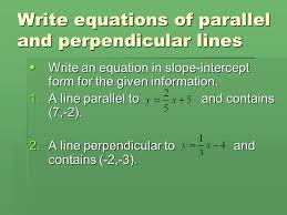 equations of lines in the coordinate plane and slopes parallel writing equations of parallel and perpendicular