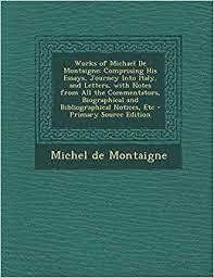 essays montaigne sparknotes michel de montaigne essays