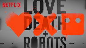 Love Death Robots Netflix Official Site