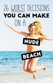 26 Worst Decisions You Can Make on a Nude Beach