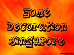 Small Picture Important Information About Home And Decor Singapore
