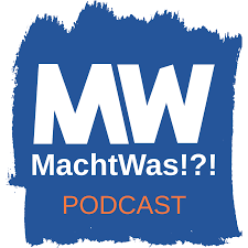 MachtWas!?! Podcast