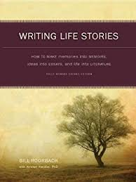 your life as story discovering the new autobiography and  writing life stories how to make memories into memoirs ideas into essays and life