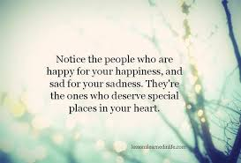 Sad Love Quotes Custom Notice The People Who Are Happy For Your Happiness And Sad For Your
