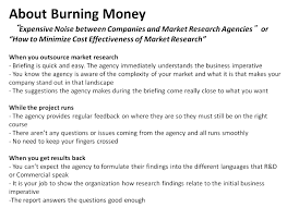 pandai about burning money although companies rely on market research to