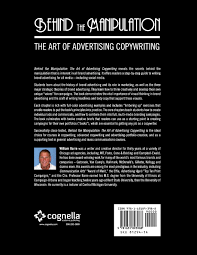 behind the manipulation the art of advertising copywriting behind the manipulation the art of advertising copywriting william barre 9781631893988 amazon com books