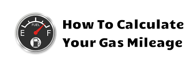 How To Figure Out Gas Mileage How To Calculate Your Gas Mileage