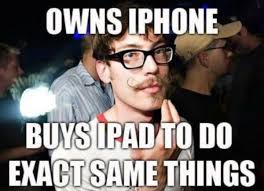 iPad Hipster - Fantastically Funny iPhone Memes | Gizmopod via Relatably.com