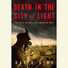 Death In The City Of Light Audiobook Death In The City Of Light The Serial Killer Of Nazi Occupied Paris Audiobook
