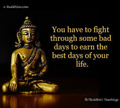 Fight Through The Bad Days Inspiration Buddhist Quotes Buddha