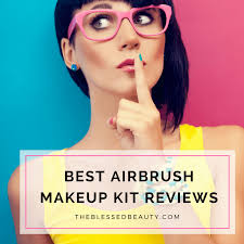 airbrush makeup kit reviews ing guide the blessed beauty