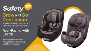 safety 1st grow and go 3 in 1 and continuum 3 in 1 rear facing with latch