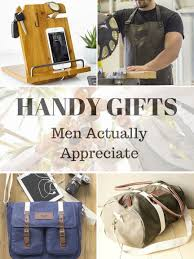 Design Gifts For Men 5 Handy Gifts Men Actually Appreciate Diy Gifts For