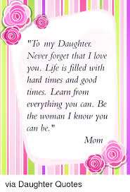 I Love My Daughters Quotes I Love My Daughter Quotes Impressive 100 Inspiring Mother Daughter 40