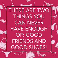 Quotes Girly Love Friendship Shoes Pink Shoes Ahhh Shoes New Quotes About Shoes And Friendship