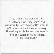 Three Things Of Life That Once Gone Never Come Back Quotes Extraordinary Gone Friends Quotes Pics