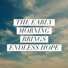 Early Morning Quotes Magnificent Early Morning Quotes Amazing 48 Inspirational Good Morning Quotes
